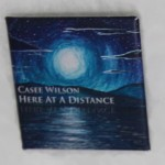 Casee Wilson - Here at a Distance - CD, Badge and Fridge Magnet