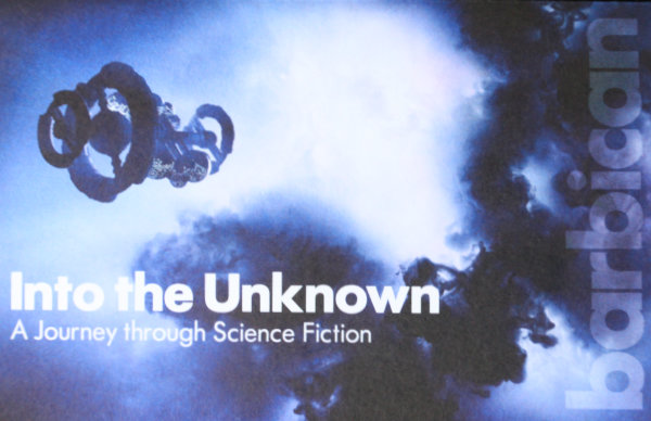 Into the Unknown: a journey through Science Fiction at the Barbican